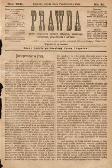 Prawda : pismo poświęcone sprawom religijnym, narodowym, politycznym, gospodarskim i rozrywce. 1908, nr41