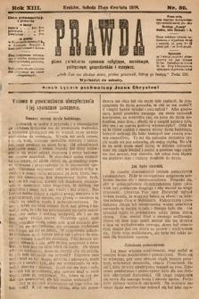 Prawda : pismo poświęcone sprawom religijnym, narodowym, politycznym, gospodarskim i rozrywce. 1908, nr50