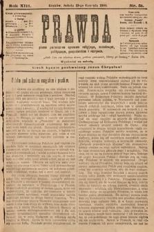 Prawda : pismo poświęcone sprawom religijnym, narodowym, politycznym, gospodarskim i rozrywce. 1908, nr51