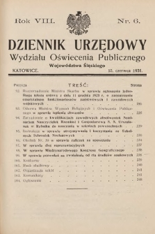 Dziennik Urzędowy Wydziału Oświecenia Publicznego Województwa Śląskiego. 1931, nr6
