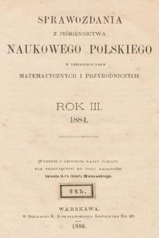Sprawozdania z Piśmiennictwa Naukowego Polskiego w Dziedzinie Nauk Matematycznych i Przyrodniczych. R. 3, 1884