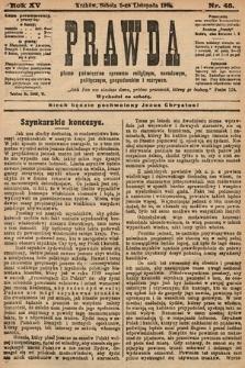 Prawda : pismo poświęcone sprawom religijnym, narodowym, politycznym, gospodarskim i rozrywce. 1910, nr45