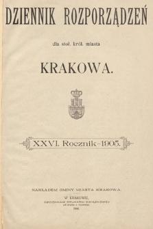 Dziennik Rozporządzeń dla Stoł. Król. Miasta Krakowa. 1905 [całość]
