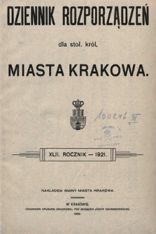Dziennik Rozporządzeń dla Stoł. Król. Miasta Krakowa. 1921 [całość]