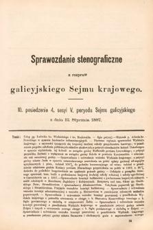 [Kadencja V, sesja IV, pos. 10] Sprawozdanie Stenograficzne z Rozpraw Galicyjskiego Sejmu Krajowego. 10. Posiedzenie 4. Sesyi V. Peryodu Sejmu Galicyjskiego