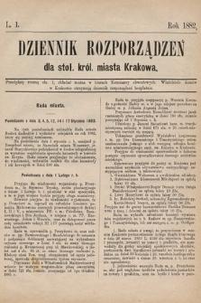 Dziennik Rozporządzeń dla Stoł. Król. Miasta Krakowa. 1882, L.1