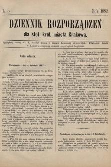 Dziennik Rozporządzeń dla Stoł. Król. Miasta Krakowa. 1882, L.3
