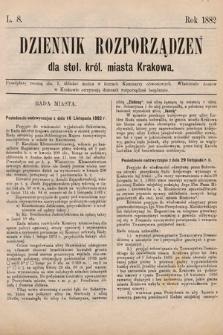 Dziennik Rozporządzeń dla Stoł. Król. Miasta Krakowa. 1882, L.8