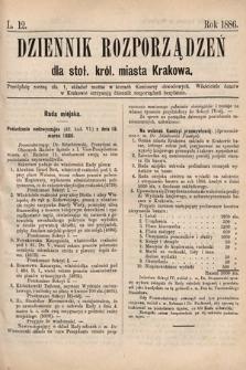 Dziennik Rozporządzeń dla Stoł. Król. Miasta Krakowa. 1886, L.12