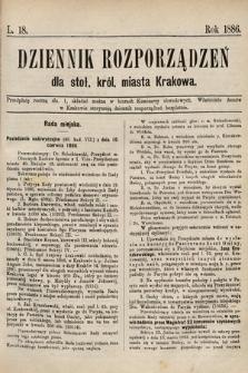 Dziennik Rozporządzeń dla Stoł. Król. Miasta Krakowa. 1886, L.18