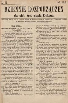 Dziennik Rozporządzeń dla Stoł. Król. Miasta Krakowa. 1886, L.32
