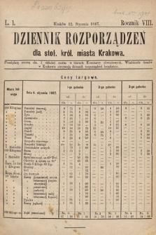 Dziennik Rozporządzeń dla Stoł. Król. Miasta Krakowa. 1887, L.1