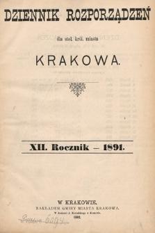Dziennik Rozporządzeń dla Stoł. Król. Miasta Krakowa. 1891 [całość]