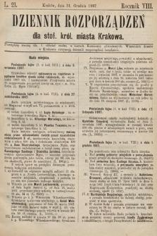 Dziennik Rozporządzeń dla Stoł. Król. Miasta Krakowa. 1887, L.21