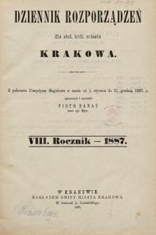Dziennik Rozporządzeń dla Stoł. Król. Miasta Krakowa. 1887 [całośc]