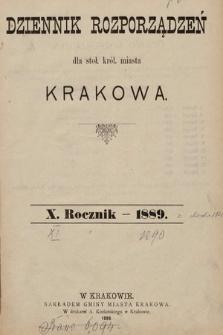 Dziennik Rozporządzeń dla Stoł. Król. Miasta Krakowa. 1889 [całość]