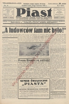 Piast : tygodnik polityczny, społeczny, oświatowyi gospodarczy, poświęcony sprawom ludu polskiego. 1938, nr15