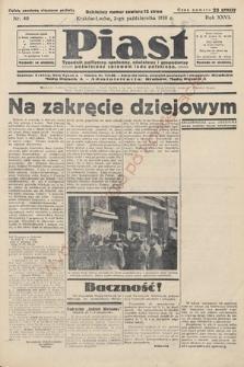 Piast : tygodnik polityczny, społeczny, oświatowyi gospodarczy, poświęcony sprawom ludu polskiego. 1938, nr40