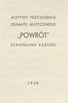 """Motywy przewodnie dramatu Muzycznego """"Powrót"""" Stanisława Kazuro"""
