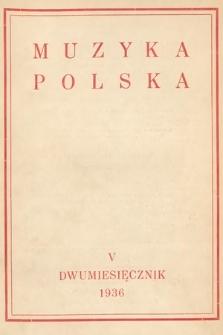 Muzyka Polska : pismo poświęcone zagadnieniom życia muzycznego w Polsce : organ Towarzystwa Wydawniczego Muzyki Polskiej. 1936, z.5