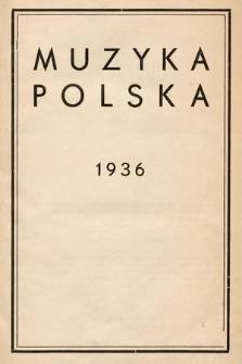 Muzyka Polska : pismo poświęcone zagadnieniom życia muzycznego w Polsce : organ Towarzystwa Wydawniczego Muzyki Polskiej. 1936 [całość]