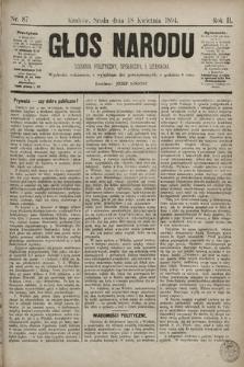 Głos Narodu : dziennik polityczny, społeczny i literacki. 1894, nr87