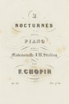 2 [Deux] Nocturnes pour le piano[…]. Op. 55