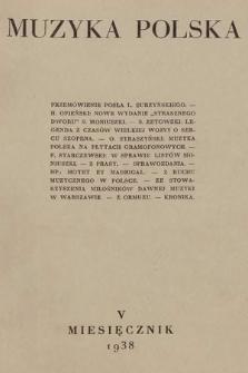 Muzyka Polska : pismo poświęcone zagadnieniom życia muzycznego w Polsce : organ Towarzystwa Wydawniczego Muzyki Polskiej. 1938, nr5