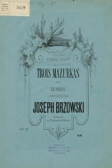 Trois mazurkas : pour le piano: op. 12