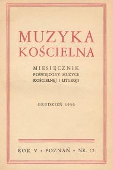 Muzyka Kościelna : miesięcznik poświęcony muzyce kościelnej i liturgji. 1930, nr12
