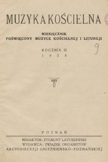 Muzyka Kościelna : miesięcznik poświęcony muzyce kościelnej i liturgji. 1928 [całość]