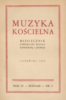 Muzyka Kościelna : miesięcznik poświęcony muzyce kościelnej i liturgji. 1929, nr6