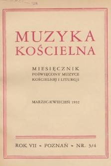 Muzyka Kościelna : miesięcznik poświęcony muzyce kościelnej i liturgji. 1932, nr3-4
