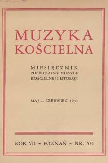 Muzyka Kościelna : miesięcznik poświęcony muzyce kościelnej i liturgji. 1932, nr5-6
