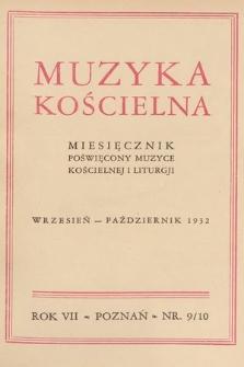 Muzyka Kościelna : miesięcznik poświęcony muzyce kościelnej i liturgji. 1932, nr9-10