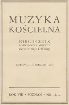 Muzyka Kościelna : miesięcznik poświęcony muzyce kościelnej i liturgji. 1933, nr11-12
