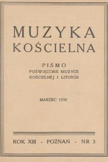 Muzyka Kościelna : pismo poświęcone muzyce kościelnej i liturgii : Organ Kolegium Organistów Polskich i Chórów Kościelnych. 1938, nr3