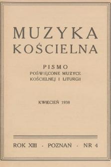 Muzyka Kościelna : pismo poświęcone muzyce kościelnej i liturgii : Organ Kolegium Organistów Polskich i Chórów Kościelnych. 1938, nr4