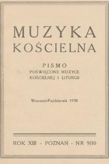 Muzyka Kościelna : pismo poświęcone muzyce kościelnej i liturgii : Organ Kolegium Organistów Polskich i Chórów Kościelnych. 1938, nr9-10