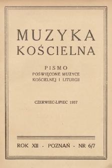 Muzyka Kościelna : pismo poświęcone muzyce kościelnej i liturgji. 1937, nr6-7