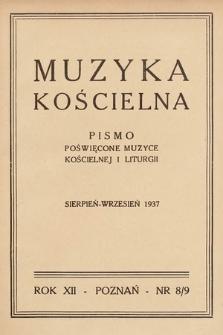 Muzyka Kościelna : pismo poświęcone muzyce kościelnej i liturgji. 1937, nr8-9