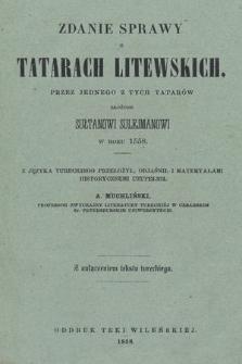 Zdanie sprawy o Tatarach litewskich przez jednego z tych Tatarów złożone sułtanowi Sulejmanowi w r. 1558