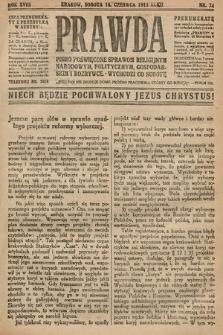 Prawda : pismo poświęcone sprawom religijnym, narodowym, politycznym, gospodarskim i rozrywce. 1913, nr24