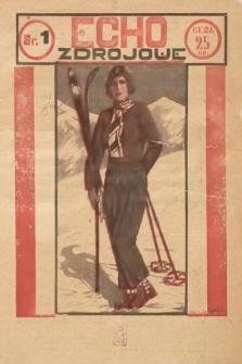 Echo Zdrojowe : ilustrowany dwutygodnik poświęcony sprawom przemysłu hotelowo-pensjonatowego, propagandzie zdrojowisk, uzdrowisk, letnisk, kąpielisk morskich, turystyce i sportom. 1935, nr1 i 2