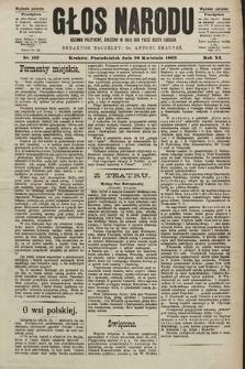 Głos Narodu : dziennik polityczny, założony w roku 1893 przez Józefa Rogosza (wydanie poranne). 1903, nr107