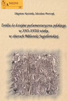 Źródła do dziejów parlamentaryzmu polskiego w XVI-XVIII wieku w zbiorach Biblioteki Jagiellońskiej