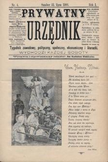 Prywatny Urzędnik : tygodnik zawodowy, polityczny, społeczny, ekonomiczny i literacki. 1900, nr4