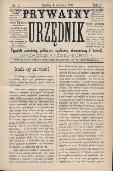 Prywatny Urzędnik : tygodnik zawodowy, polityczny, społeczny, ekonomiczny i literacki. 1900, nr6