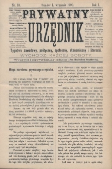 Prywatny Urzędnik : tygodnik zawodowy, polityczny, społeczny, ekonomiczny i literacki. 1900, nr10