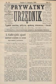 Prywatny Urzędnik : tygodnik zawodowy, polityczny, społeczny, ekonomiczny i literacki. 1900, nr18